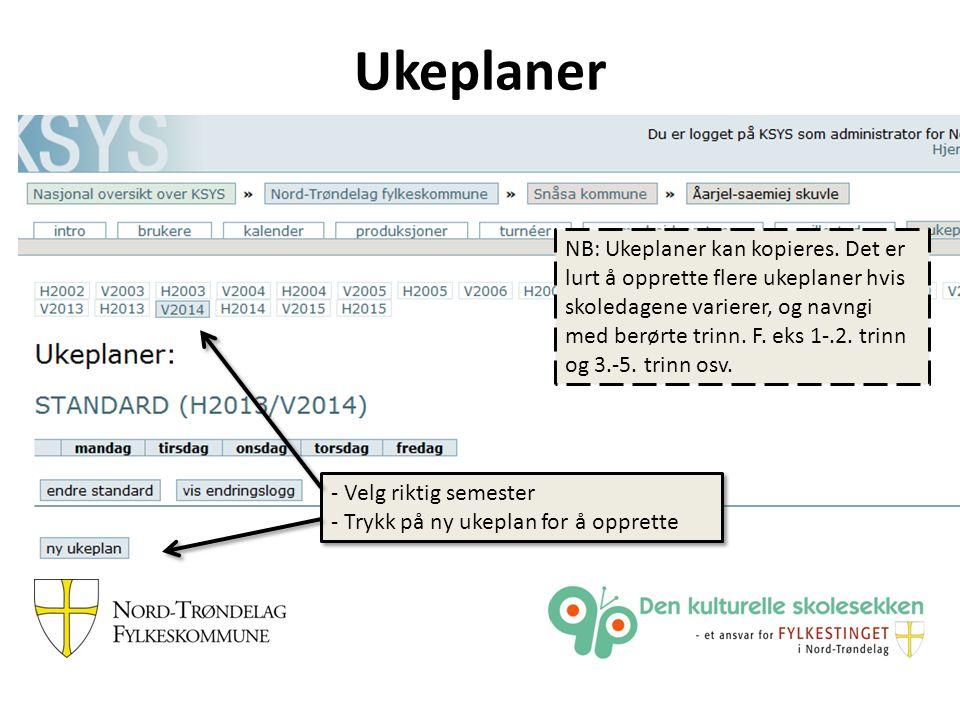 Ukeplaner NB: Ukeplaner kan kopieres.