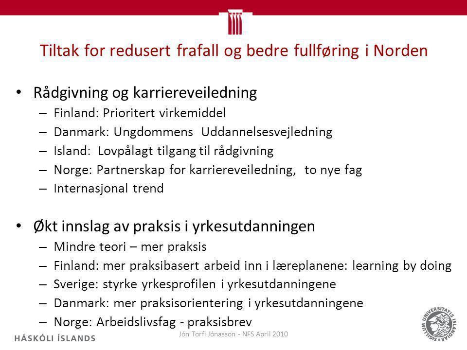 Tiltak for redusert frafall og bedre fullføring i Norden Rådgivning og karriereveiledning – Finland: Prioritert virkemiddel – Danmark: Ungdommens Udda