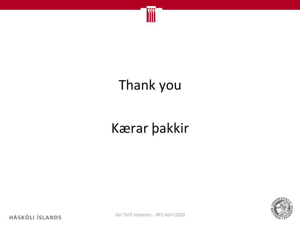 Thank you Kærar þakkir Jón Torfi Jónasson - NFS April 2010