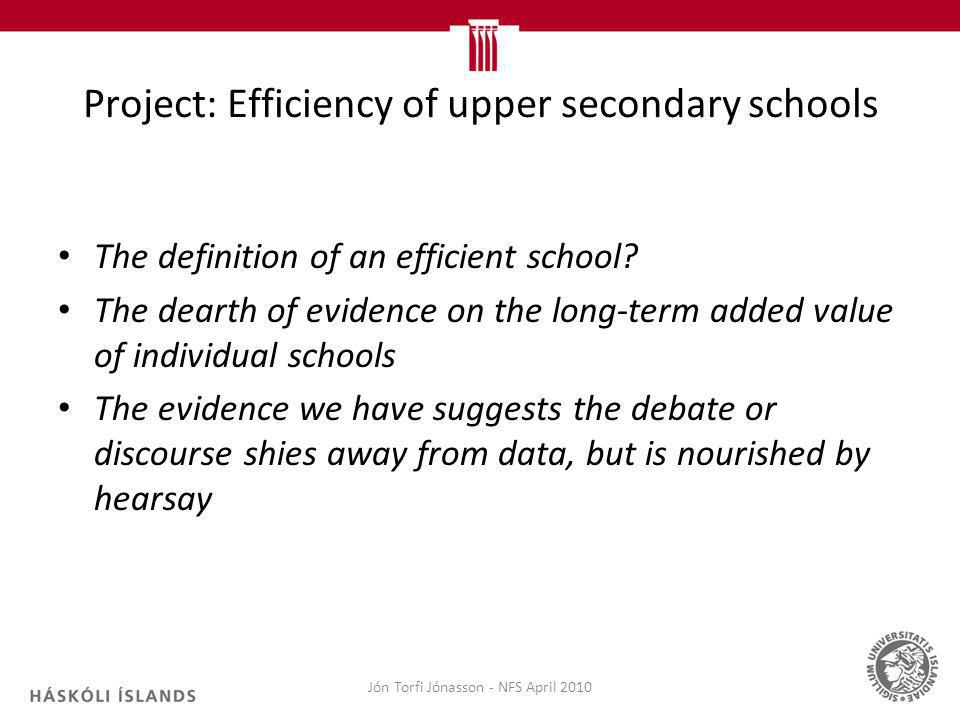 Project: Efficiency of upper secondary schools The definition of an efficient school.