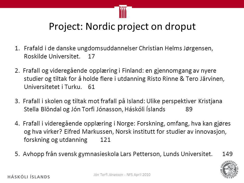 Project: Nordic project on droput 1.Frafald i de danske ungdomsuddannelser Christian Helms Jørgensen, Roskilde Universitet.17 2. Frafall og videregåen