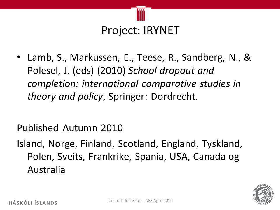 Project: IRYNET Lamb, S., Markussen, E., Teese, R., Sandberg, N., & Polesel, J.