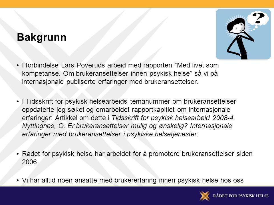 """Bakgrunn I forbindelse Lars Poveruds arbeid med rapporten """"Med livet som kompetanse. Om brukeransettelser innen psykisk helse"""" så vi på internasjonale"""