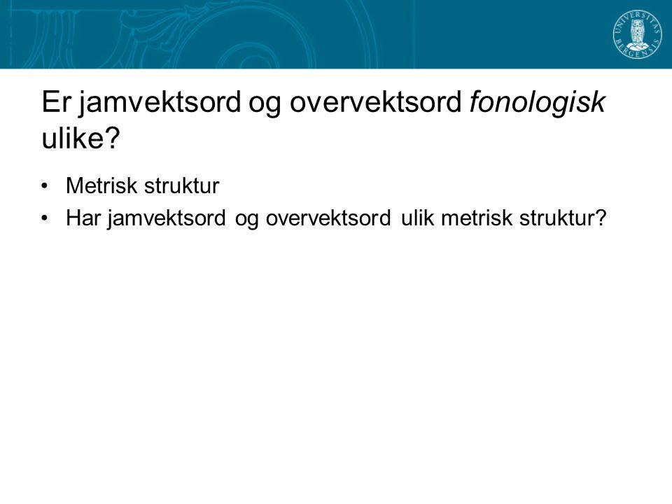 Jamvekt er ikke et pseudofenomen! (2) Noen dialekter utviklet trykk bare på endestavelsen i jamvektsord: Nusnäs og Garsås nær Mora i Dalarna, Øst-Tele