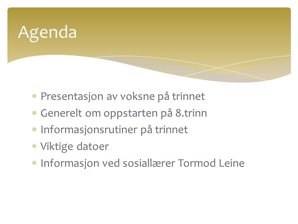  Presentasjon av voksne på trinnet  Generelt om oppstarten på 8.trinn  Informasjonsrutiner på trinnet  Viktige datoer  Informasjon ved sosiallære