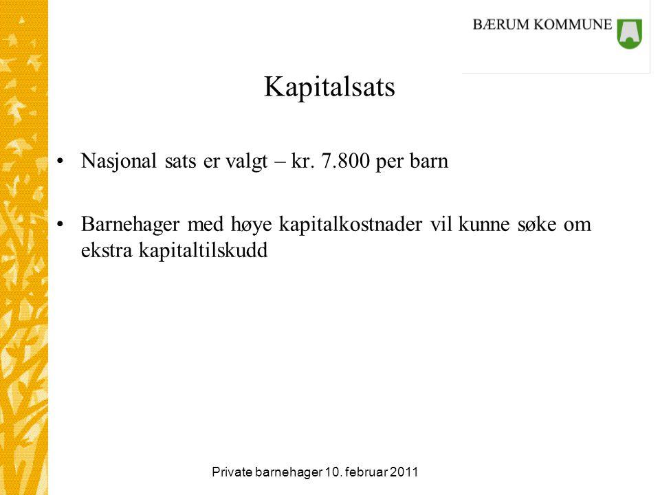 Private barnehager 10. februar 2011 Kapitalsats Nasjonal sats er valgt – kr.