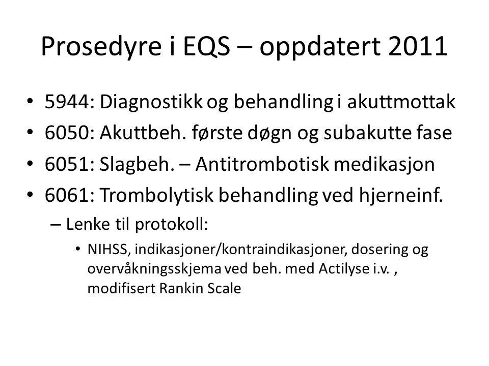 Prosedyre i EQS – oppdatert 2011 5944: Diagnostikk og behandling i akuttmottak 6050: Akuttbeh.