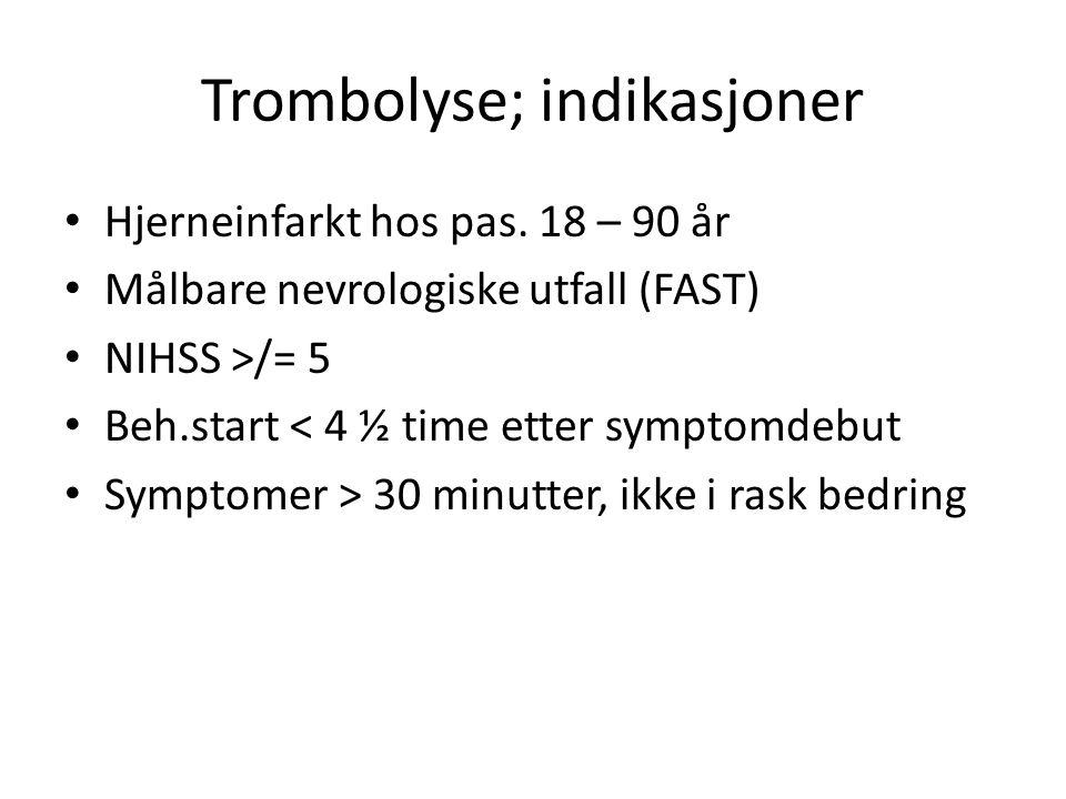 Trombolyse; indikasjoner Hjerneinfarkt hos pas.