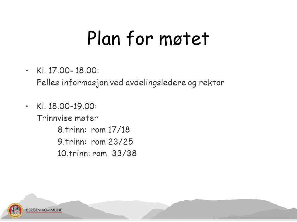 Plan for møtet Kl. 17.00- 18.00: Felles informasjon ved avdelingsledere og rektor Kl. 18.00-19.00: Trinnvise møter 8.trinn: rom 17/18 9.trinn: rom 23/