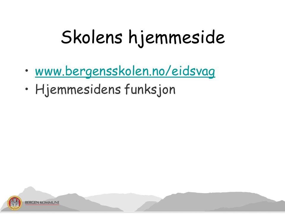 Skolens hjemmeside www.bergensskolen.no/eidsvag Hjemmesidens funksjon
