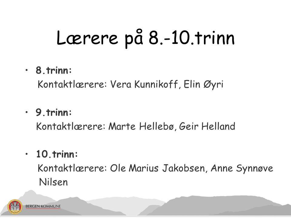 Lærere på 8.-10.trinn 8.trinn: Kontaktlærere: Vera Kunnikoff, Elin Øyri 9.trinn: Kontaktlærere: Marte Hellebø, Geir Helland 10.trinn: Kontaktlærere: O