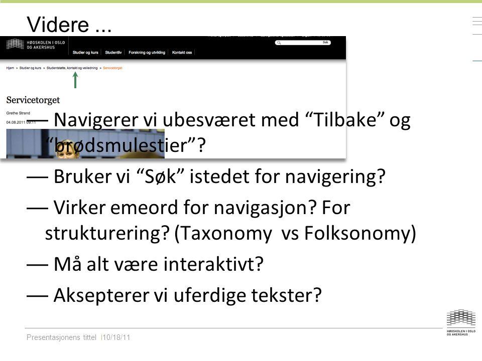 Presentasjonens tittel10/18/11 Videre...