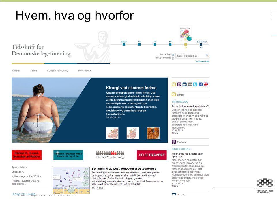 Presentasjonens tittel10/18/11 Hvem, hva og hvorfor