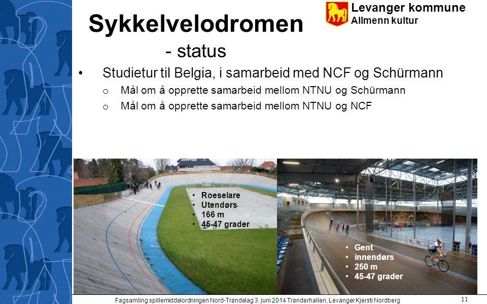 Levanger kommune Allmenn kultur Sykkelvelodromen - status Studietur til Belgia, i samarbeid med NCF og Schürmann o Mål om å opprette samarbeid mellom