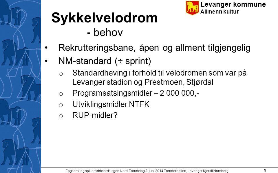 Levanger kommune Allmenn kultur Sykkelvelodrom - behov Rekrutteringsbane, åpen og allment tilgjengelig NM-standard (÷ sprint) o Standardheving i forho