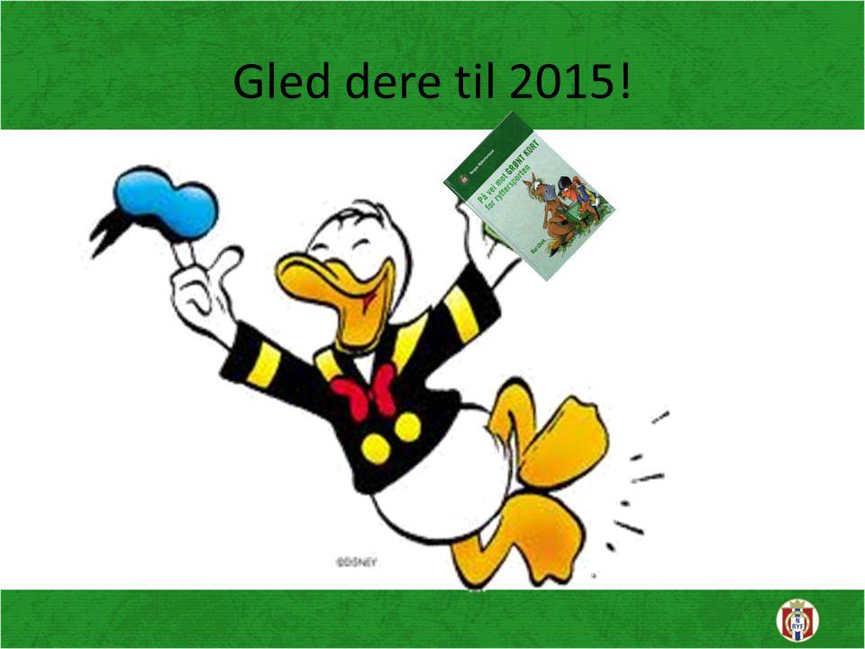 Gled dere til 2015!