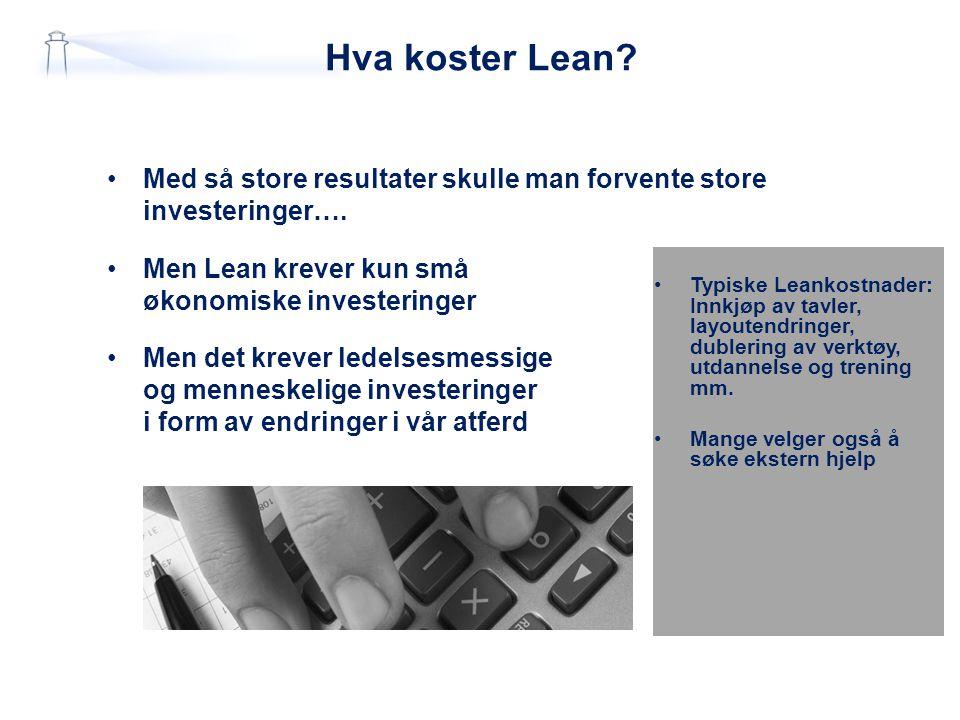 Hvilken Lean – strategi? Organisa sjon Variabel Fast Produkt Variabel Fast Fabrikk Bygg