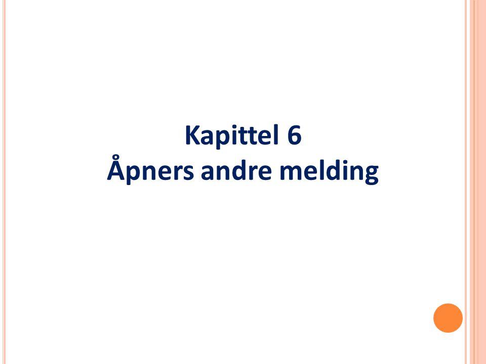 Kapittel 6 Åpners andre melding
