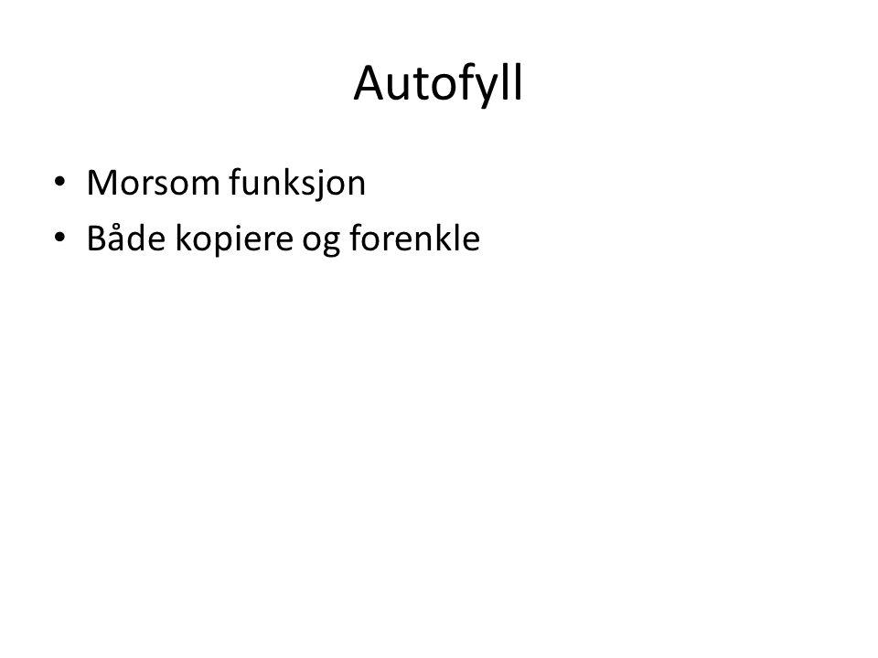 Autofyll Morsom funksjon Både kopiere og forenkle