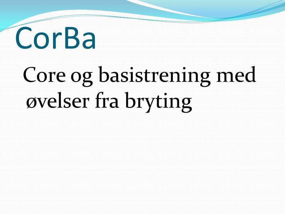 CorBa Core og basistrening med øvelser fra bryting