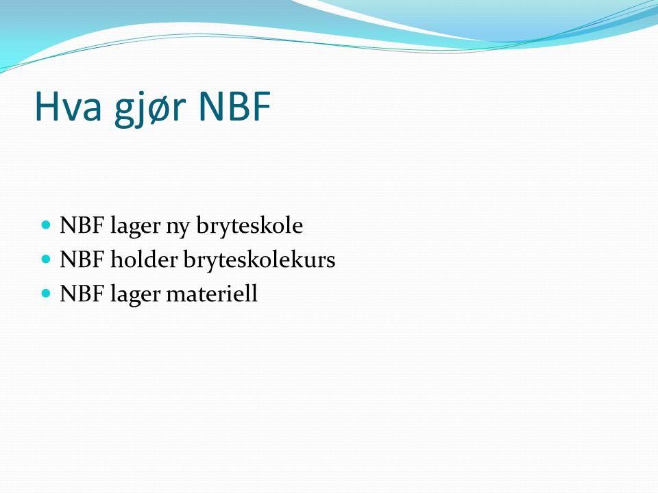 Hva gjør NBF NBF lager ny bryteskole NBF holder bryteskolekurs NBF lager materiell