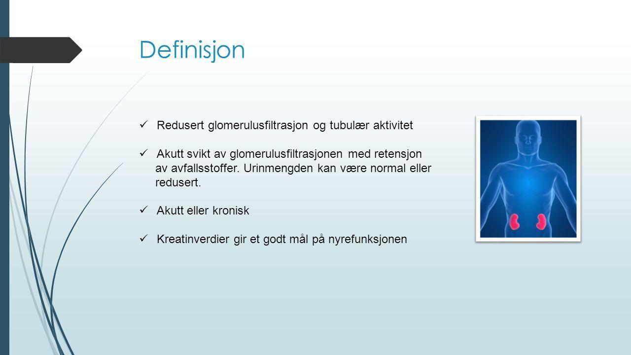 Definisjon Redusert glomerulusfiltrasjon og tubulær aktivitet Akutt svikt av glomerulusfiltrasjonen med retensjon av avfallsstoffer. Urinmengden kan v