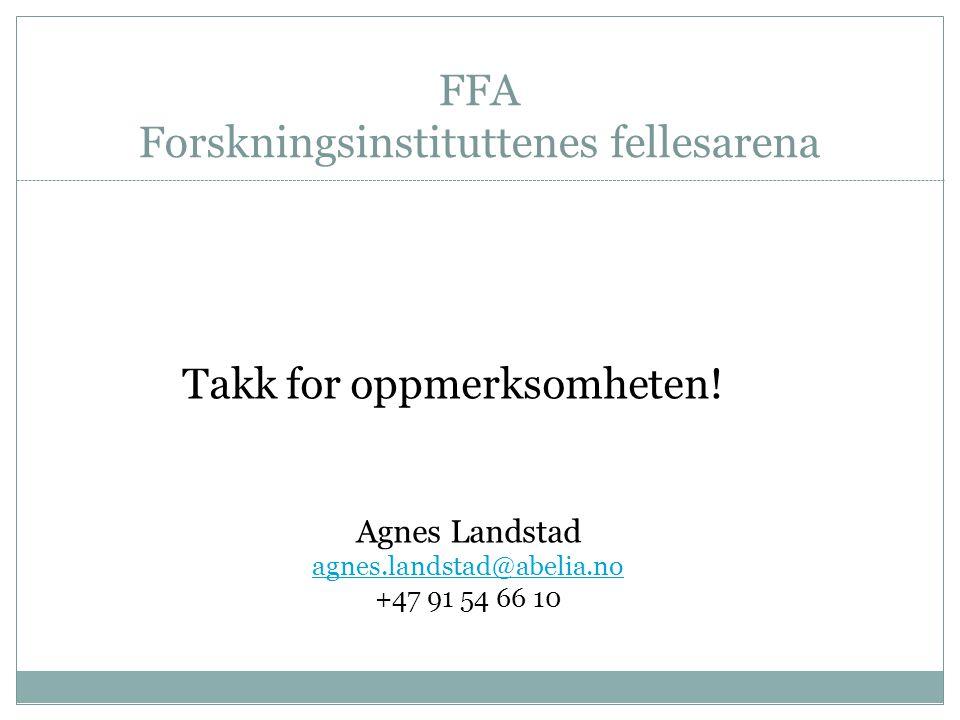FFA Forskningsinstituttenes fellesarena Takk for oppmerksomheten.
