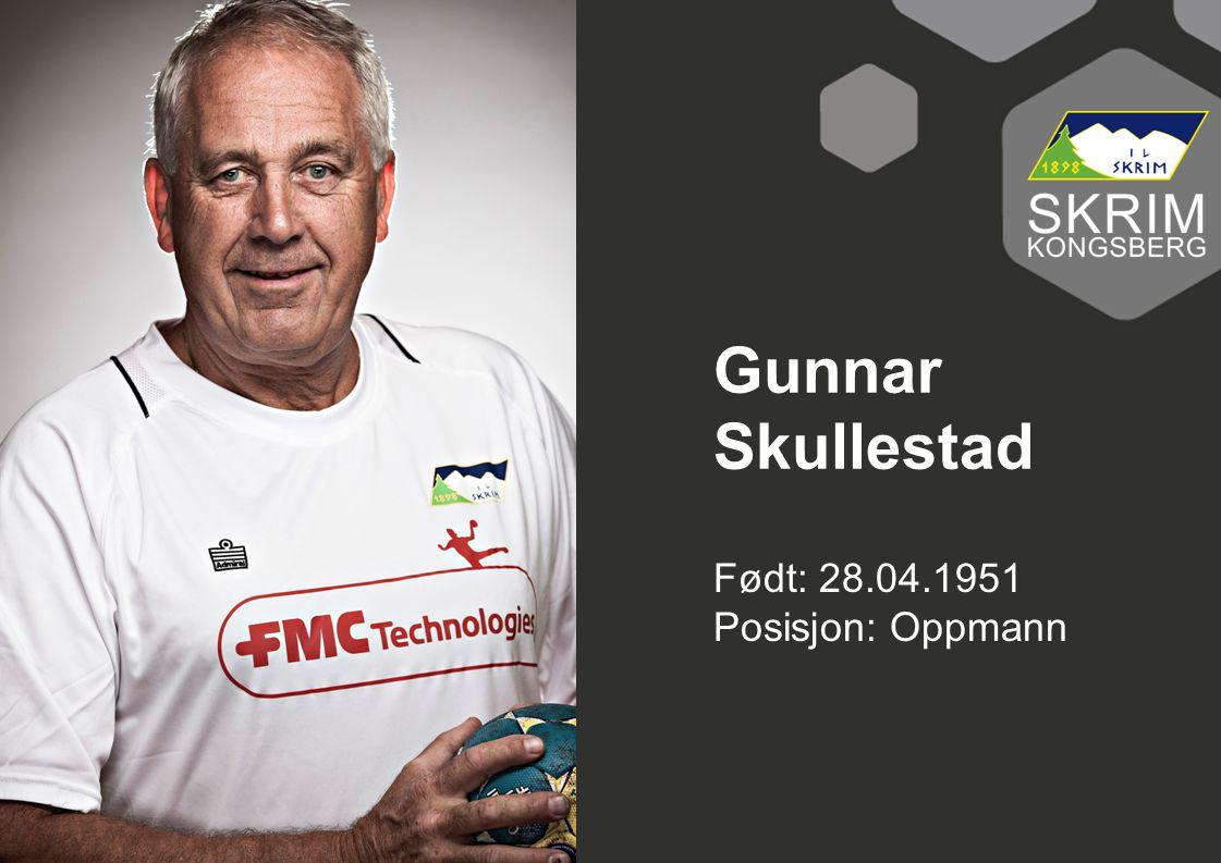 Født: 28.04.1951 Posisjon: Oppmann Gunnar Skullestad