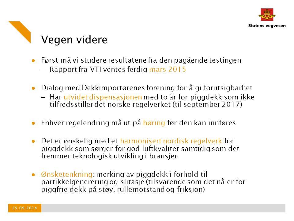 Vegen videre ● Først må vi studere resultatene fra den pågående testingen – Rapport fra VTI ventes ferdig mars 2015 ● Dialog med Dekkimportørenes fore