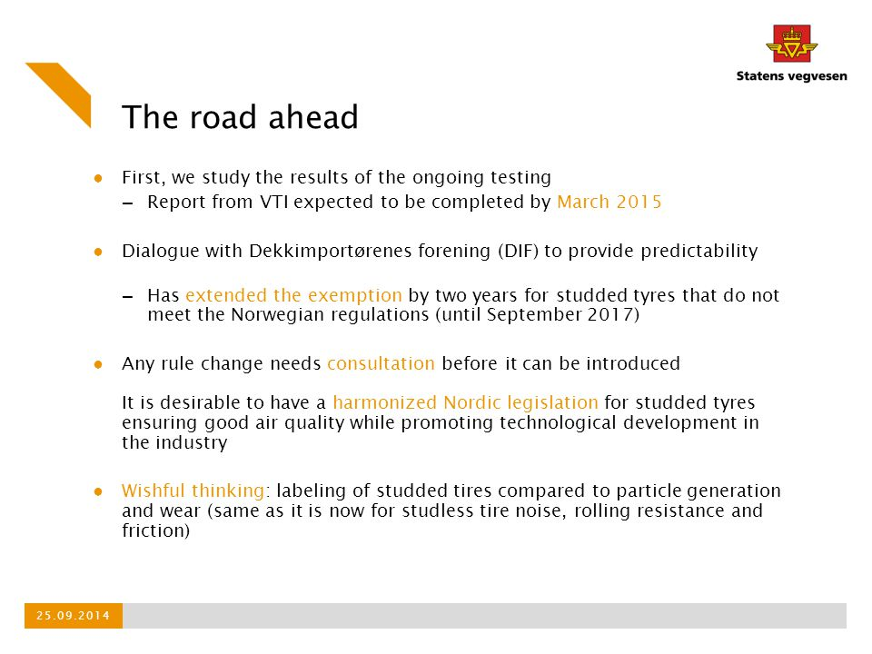 The road ahead ● First, we study the results of the ongoing testing – Report from VTI expected to be completed by March 2015 ● Dialogue with Dekkimpor