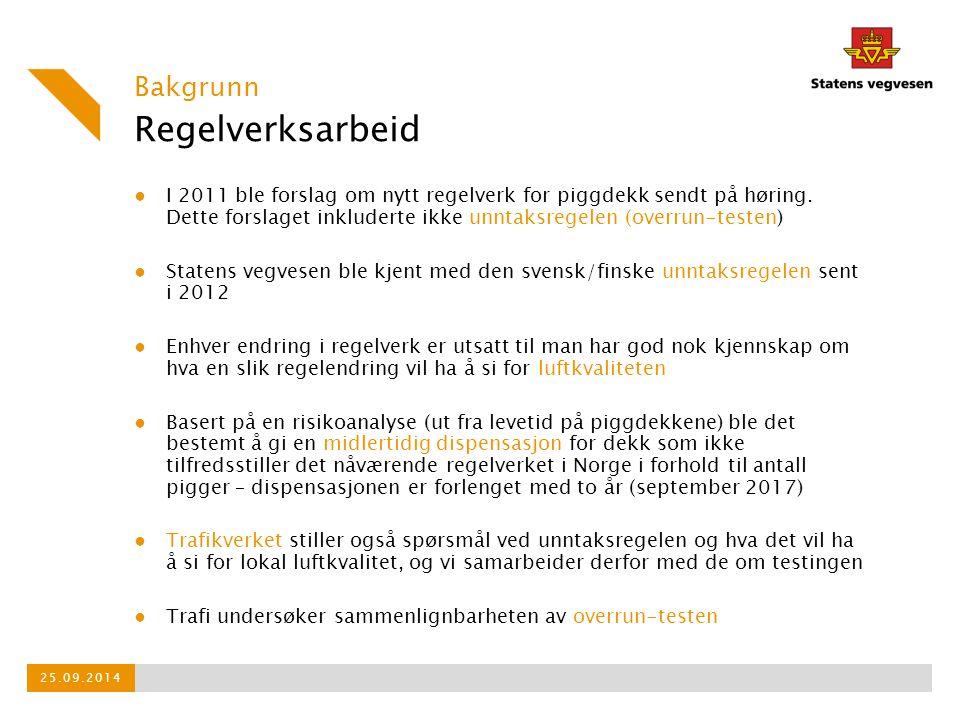 Regelverksarbeid ● I 2011 ble forslag om nytt regelverk for piggdekk sendt på høring. Dette forslaget inkluderte ikke unntaksregelen (overrun-testen)