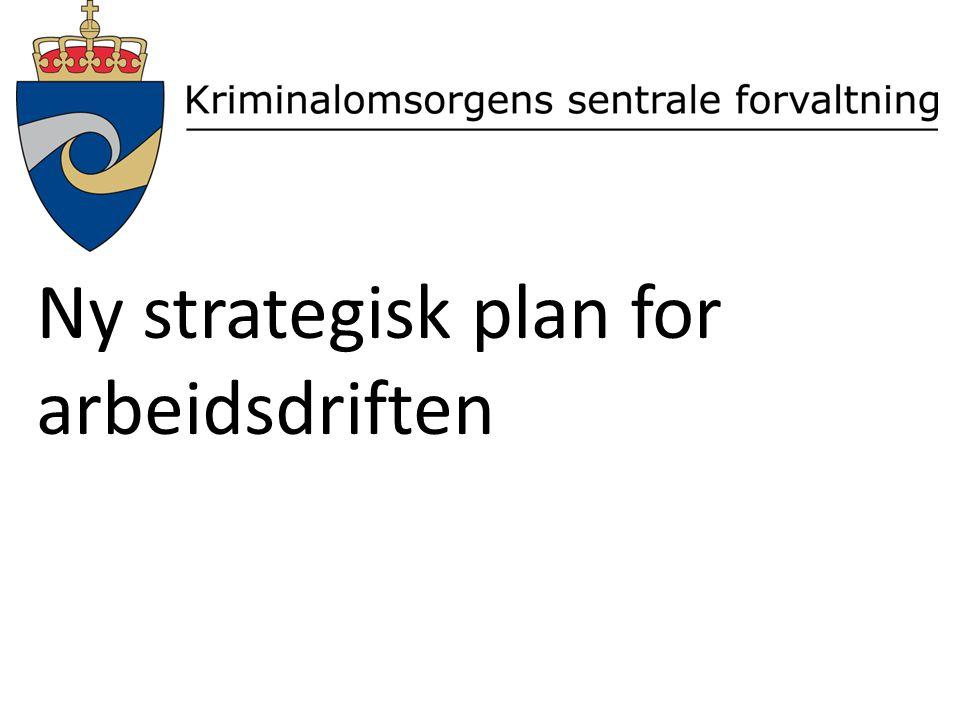 Ny strategisk plan for arbeidsdriften