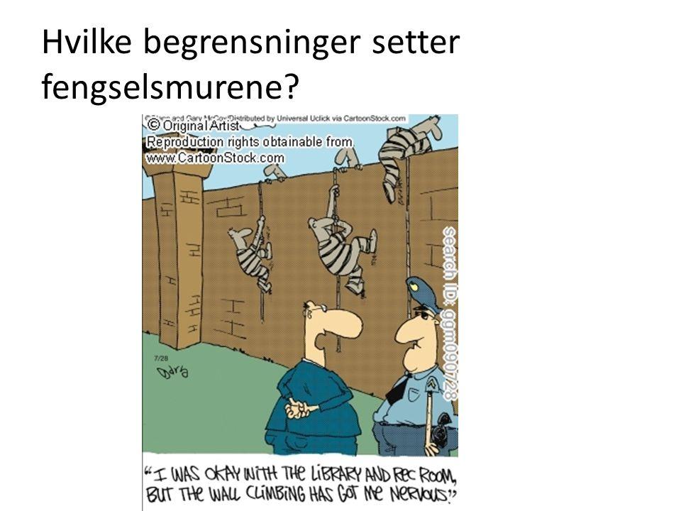 Hvilke begrensninger setter fengselsmurene?
