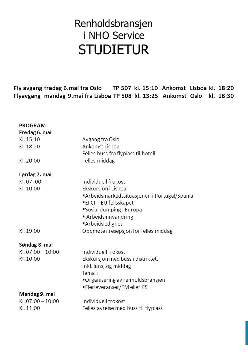 Renholdsbransjen i NHO Service STUDIETUR Bindende påmelding: innen 27.
