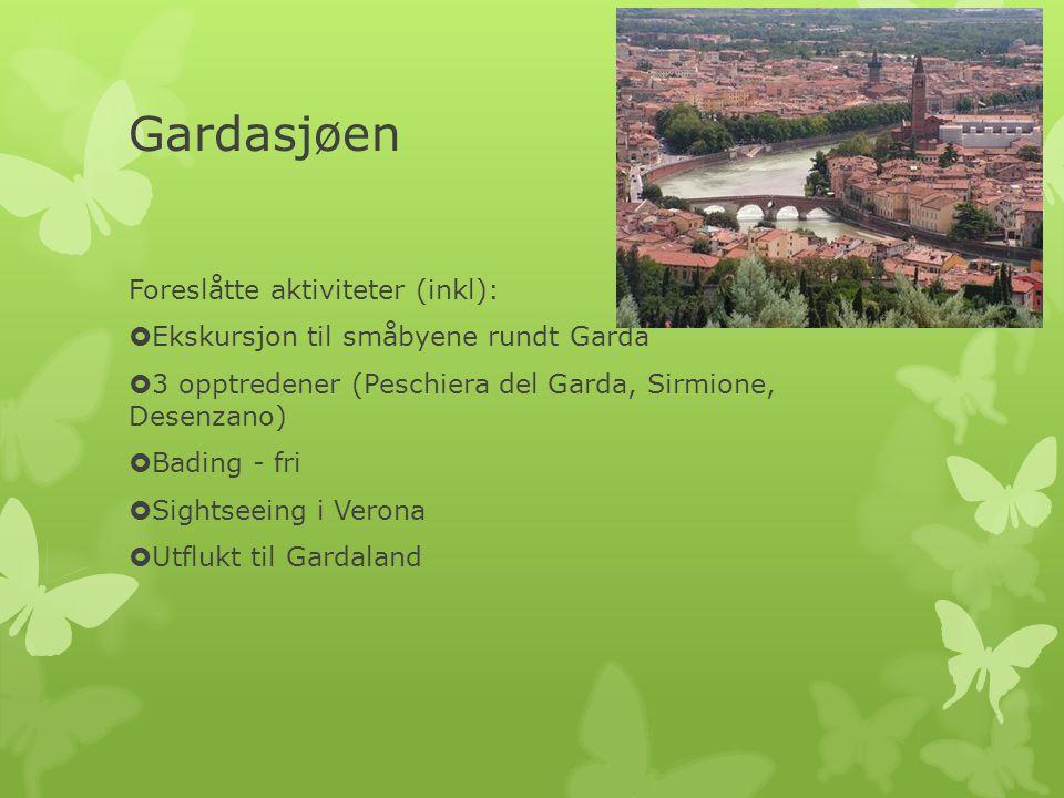 Gardasjøen Foreslåtte aktiviteter (inkl):  Ekskursjon til småbyene rundt Garda  3 opptredener (Peschiera del Garda, Sirmione, Desenzano)  Bading - fri  Sightseeing i Verona  Utflukt til Gardaland