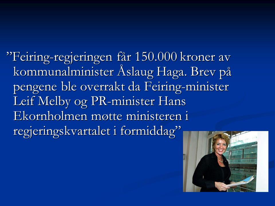 Feiring-regjeringen får 150.000 kroner av kommunalminister Åslaug Haga.