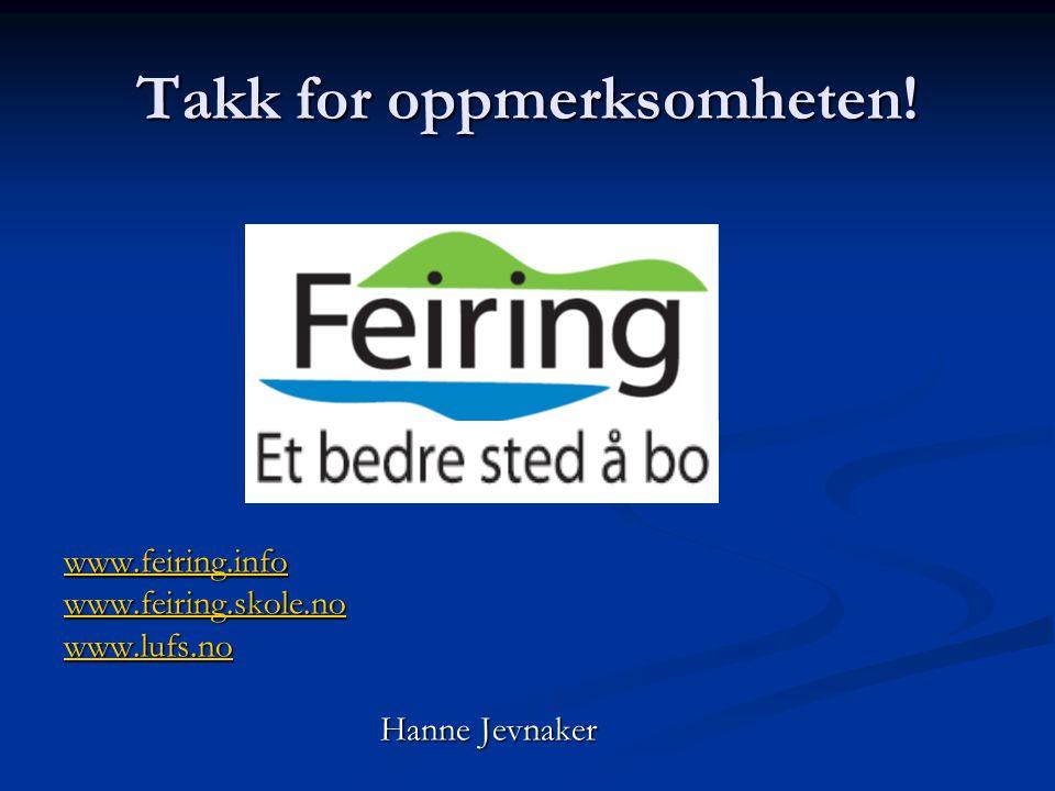 Takk for oppmerksomheten! www.feiring.info www.feiring.skole.no www.lufs.no Hanne Jevnaker