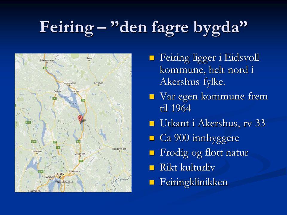 Feiring – den fagre bygda Feiring ligger i Eidsvoll kommune, helt nord i Akershus fylke.
