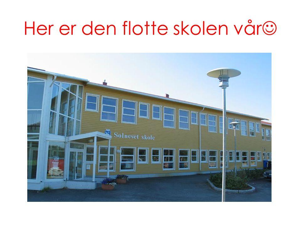Her er den flotte skolen vår