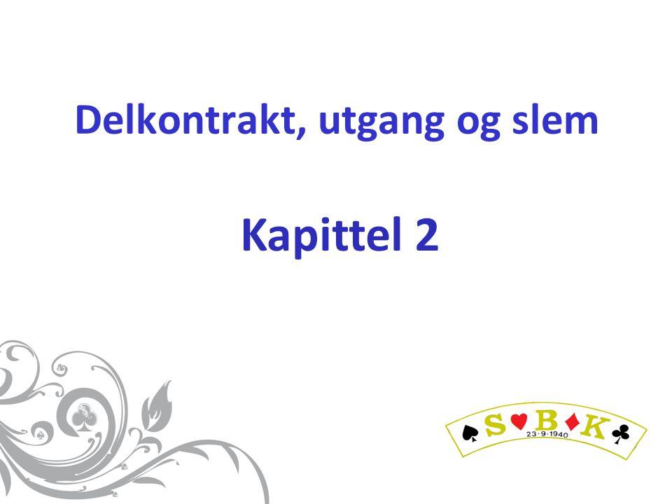 Kapittel 2 Delkontrakt, utgang og slem