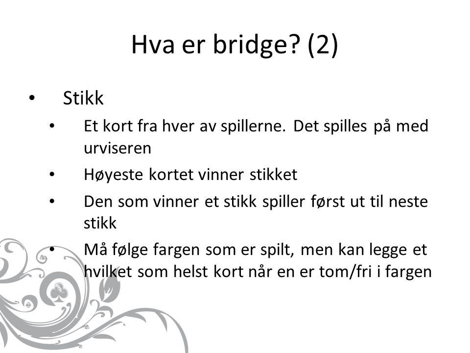 Hva er bridge. (2) Stikk Et kort fra hver av spillerne.