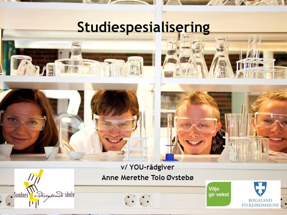 Studiespesialisering v/ YOU-rådgiver Anne Merethe Tolo Øvstebø