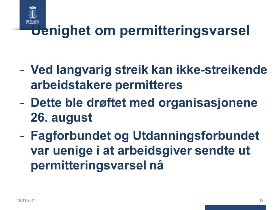Uenighet om permitteringsvarsel -Ved langvarig streik kan ikke-streikende arbeidstakere permitteres -Dette ble drøftet med organisasjonene 26.