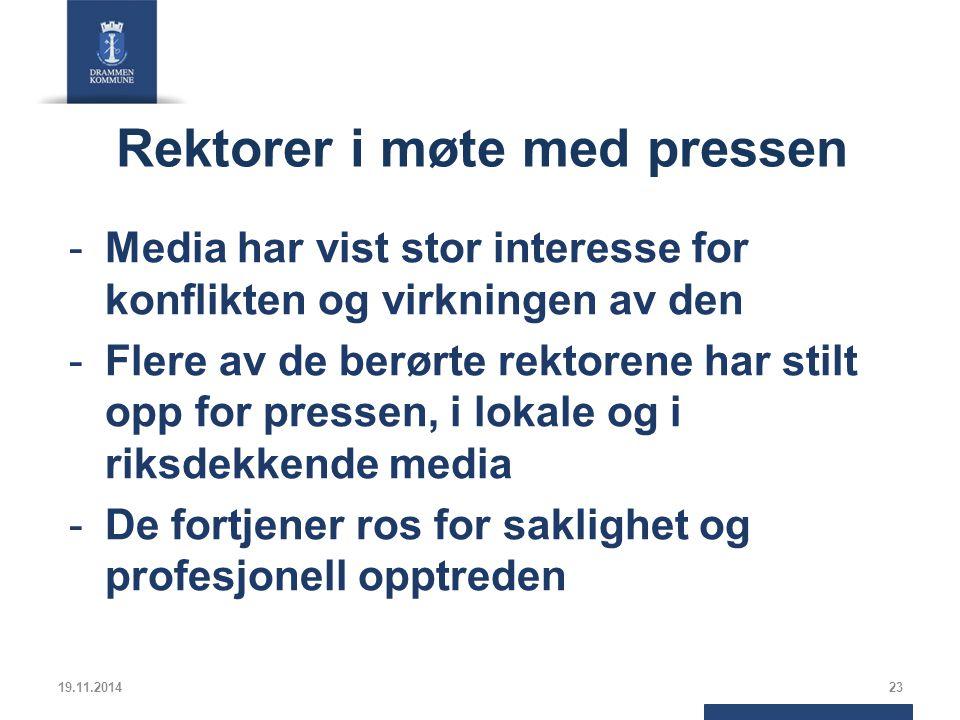 Rektorer i møte med pressen -Media har vist stor interesse for konflikten og virkningen av den -Flere av de berørte rektorene har stilt opp for pressen, i lokale og i riksdekkende media -De fortjener ros for saklighet og profesjonell opptreden 19.11.201423