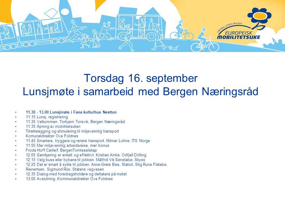 Torsdag 16. september Lunsjmøte i samarbeid med Bergen Næringsråd 11.30 - 13.00 Lunsjmøte i Fana kulturhus Nesttun 11:15 Lunsj, registrering 11:30 Vel