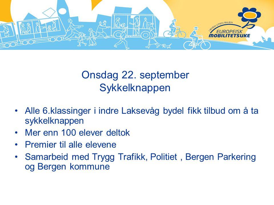 Onsdag 22. september Sykkelknappen Alle 6.klassinger i indre Laksevåg bydel fikk tilbud om å ta sykkelknappen Mer enn 100 elever deltok Premier til al