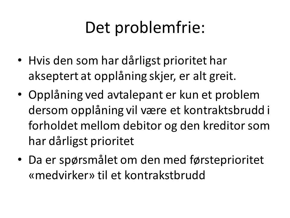 Det problemfrie: Hvis den som har dårligst prioritet har akseptert at opplåning skjer, er alt greit.