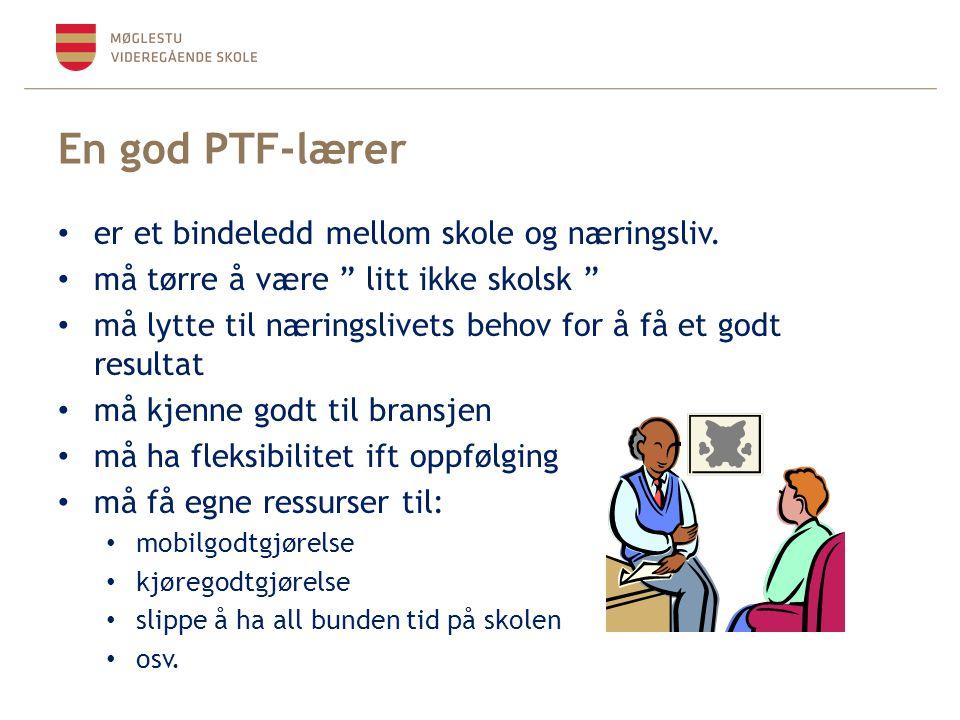 """En god PTF-lærer er et bindeledd mellom skole og næringsliv. må tørre å være """" litt ikke skolsk """" må lytte til næringslivets behov for å få et godt re"""