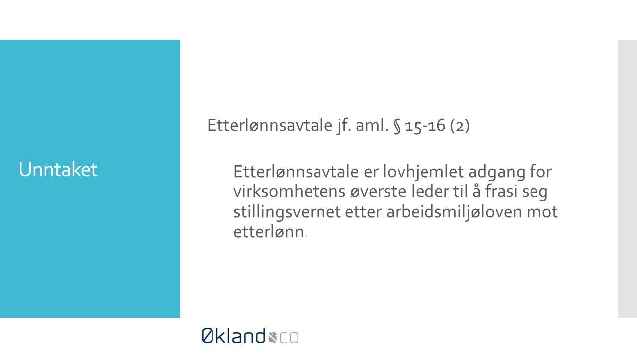Unntaket Etterlønnsavtale jf.aml.