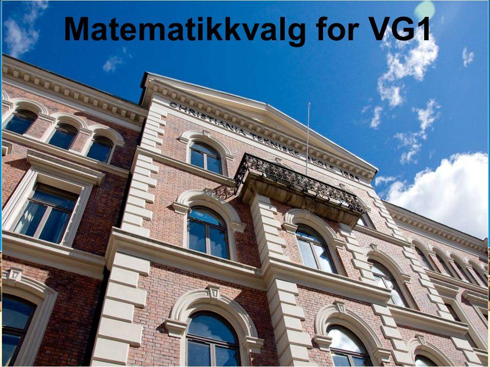 ULLERN VIDEREGÅENDE SKOLE Matematikkvalg for VG1